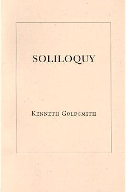 soliloquy by kenneth goldsmith